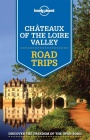 Chateaux of the Loire Valey Roads Trips / průvodce Lonely Planet (anglicky)