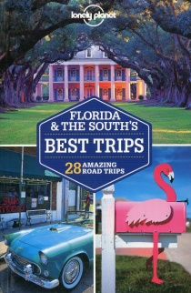 Florida & The South's Best Trips / průvodce Lonely Planet (anglicky)