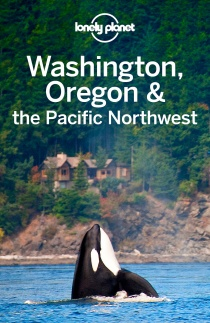 Washington Oregon & The Pacific Northwest / průvodce Lonely Planet (anglicky)