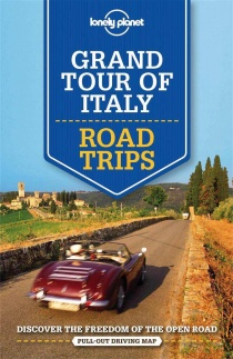 Italy Grand Tour Road Trips / průvodce Lonely Planet (anglicky)