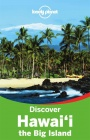 Hawaii: The Big Island Discover / průvodce Lonely Planet (anglicky)